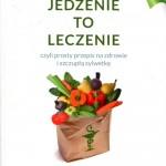 jedzenie-to-leczenie-czyli-prosty-przepis-na-zdrowie-i-szczupla-sylwetke-o20599