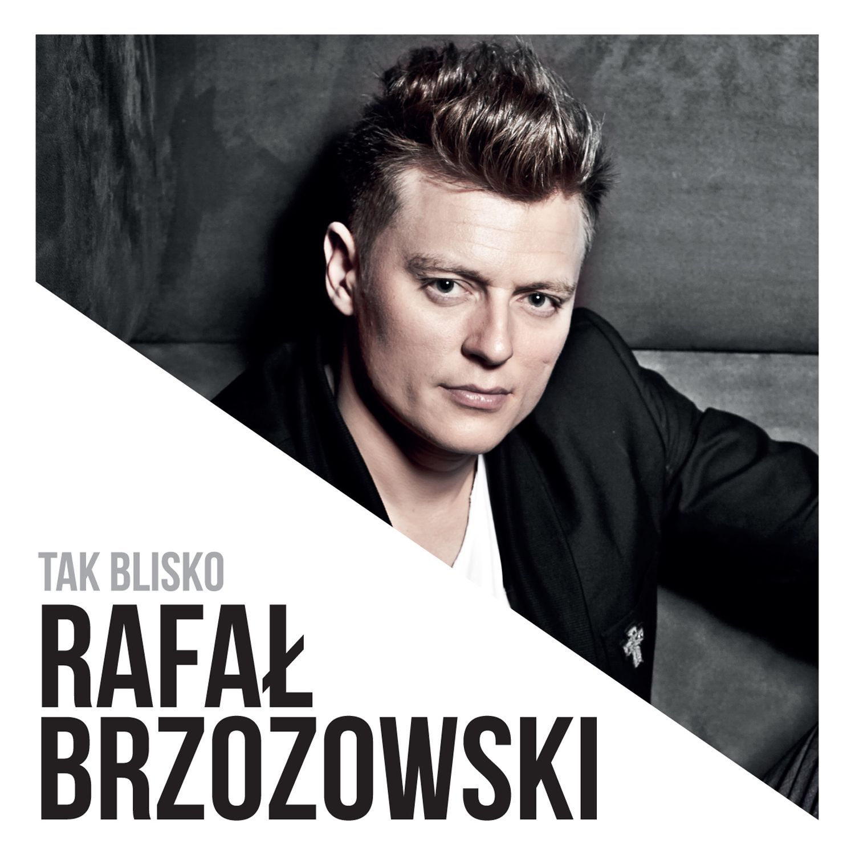 Rafal Brzozowski - TAK BLISKO