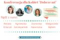 """Konferencja dla Kobiet """"Dobrze mi"""" Warszawa"""