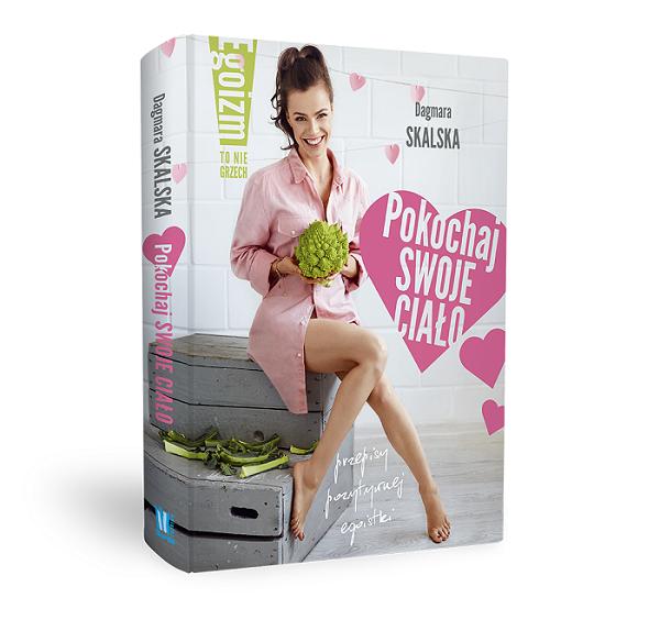 """książka Dagmary Skalskiej """"Pokochaj swoje ciało"""""""