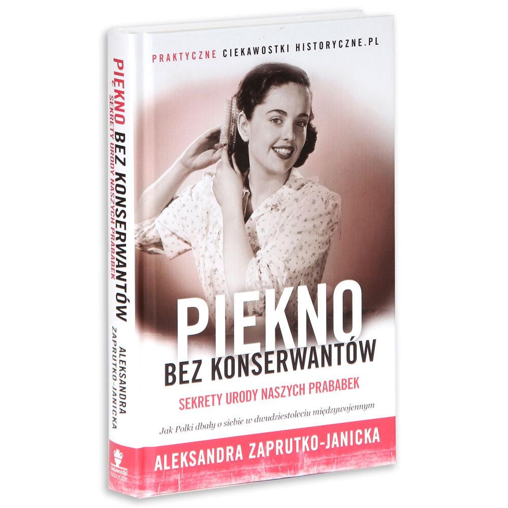 """""""Piękno bez konserwantów"""" Aleksandra Zaprutko-Janicka"""